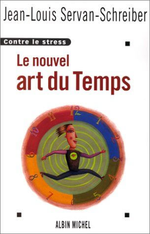 Le Nouvel Art du temps : Contre le stress